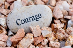 Courage iStock 000016399116Small 300x199 Do You Have the Courage to....?