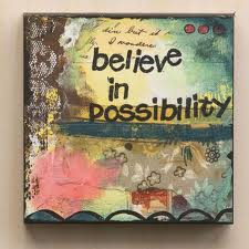 Believe in Possibility Kelly Rae Roberts Monday Rx: Surround Yourself With Possibility Thinkers