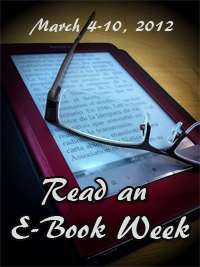 Read an Ebook Week 2012ebook Read an E Book Week is March 4 10, 2012!